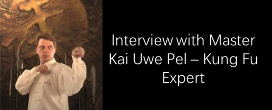 Interview: Master Kai Uwe Pel, Kung Fu Expert
